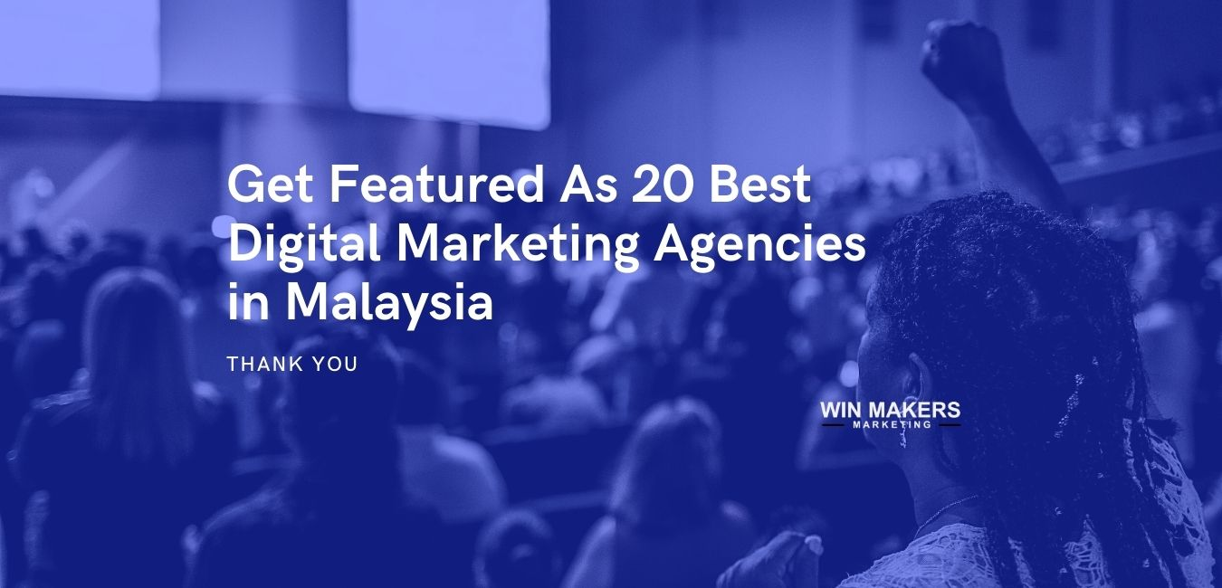Get Featured As 20 Best Digital Marketing Agencies in Malaysia 1